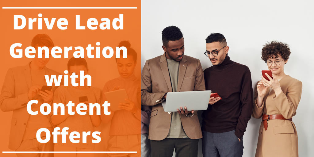Drive Lead Generation with Content Offers