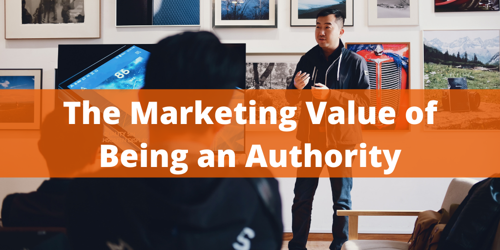 The Marketing Value of Being an Authority